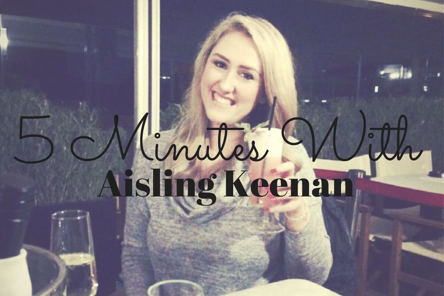 5 Minutes With - Aisling Keenan