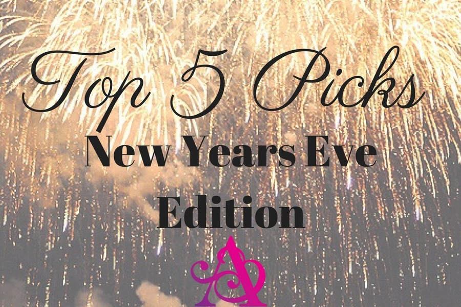 Top 5 Picks New Years Eve Edition